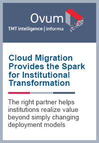 Cloud Migration Provides the Spark for Institutional Transformation - Ovum Huron Whitepaper